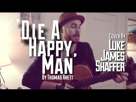 THOMAS RHETT - 'Die A Happy Man' Cover By Luke James Shaffer