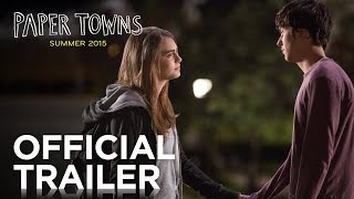 Paper Towns | Official Trailer: Adapted from the bestselling novel ...