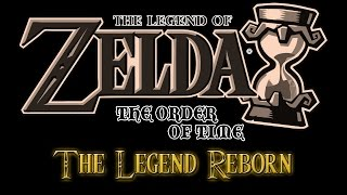 The Legend of Zelda: The Order of Time (Episode 5 The Legend Reborn) Chat