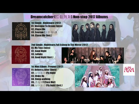 Dreamcatcher (드림캐쳐) Non-stop 2017 Albums + Lyrics