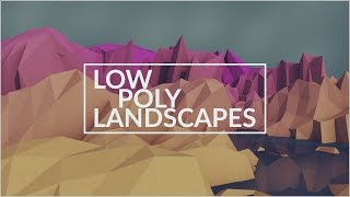 How To Create Low Poly Lanscapes | Cinema 4D