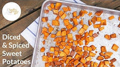 Diced, Spiced & Roasted Sweet Potatoes | Easy Recipe Ideas | Healthy Grocery Girl