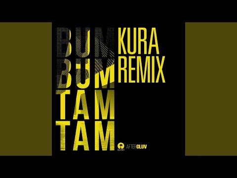 Bum Bum Tam Tam (Kura Remix)