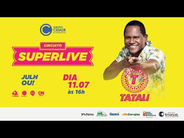 TATAU LIVE #CircuitoSuperlive Julhou!