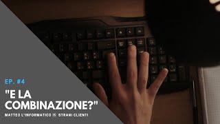 """Reteinformaticalavoro - Matteo l'informatico vs. Strani clienti: """"E la combinazione?"""""""