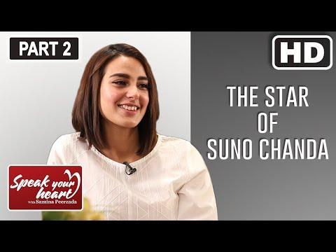 Iqra Aziz | Part II | Sequel Of Suno Chanda | Ranjha Ranjha Kardi | Speak Your Heart