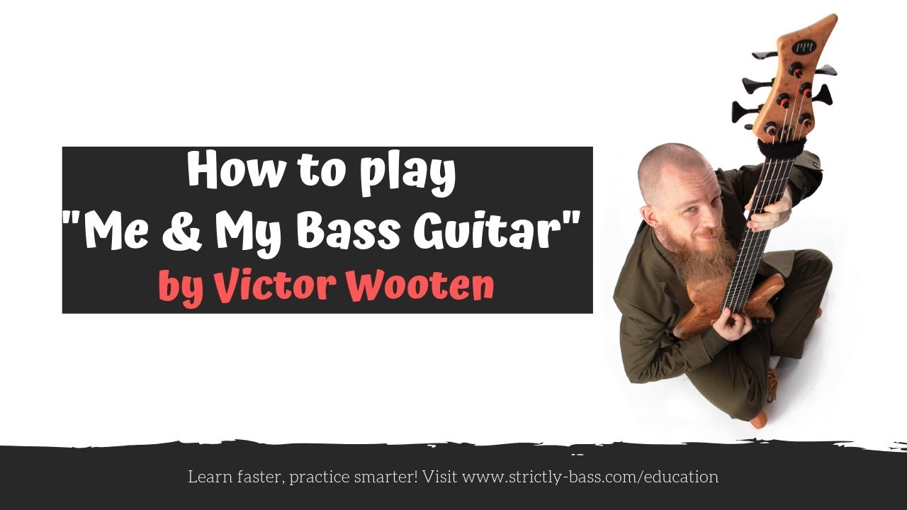 """Download How to play """"Me & My Bass Guitar"""" by Victor Wooten (Strictly Bass)"""