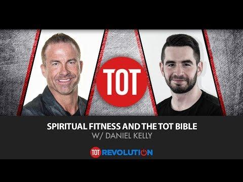 Spiritual Fitness and the TOT Bible w/Daniel Kelly | TRT Revolution