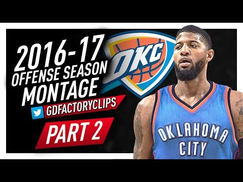 Paul George Offense Highlights Montage 2016/2017 (Part 2) - Welcome to OKC Thunder!