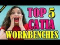 TOP 5 CATIA WORKBENCHES THAT EVERY STUDENT MUST LEARN TO GET THE JOB OF HIS DREAM IN 2019