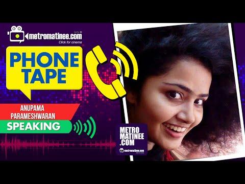 Anupama Parameshwaran Phone Tape l Talk to metromatinee