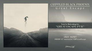 Crippled Black Phoenix - Great Escape (pt II)