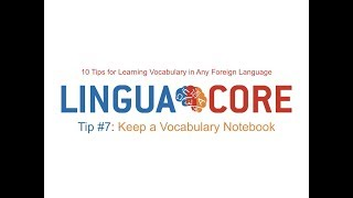 10 Tips for Learning Vocabulary in Any Language - Tip #  7: Keep a vocabulary notebook