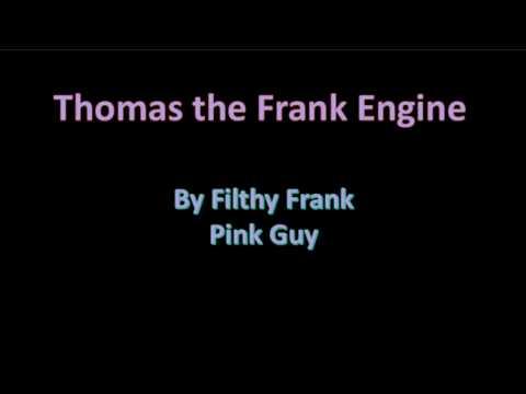 Thomas the Frank Engine Lyrics (Explicit)