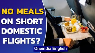Covid-19: Domestic flights below 2-hour duration not to serve food| Oneindia News