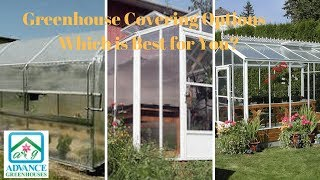 Greenhouse Covering Options - Which is Best for You?