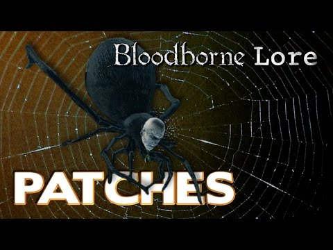 Bloodborne Lore - Patches, From Hyena to Spider