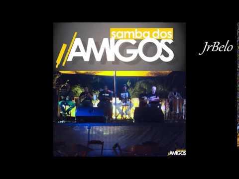 Samba dos Amigos  Completo  3  JrBelo