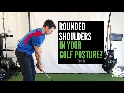 Rounded Shoulder in Your Golf Posture? (Part 1)