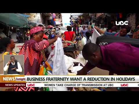 Business fraternity in Uganda want a reduction in holidays