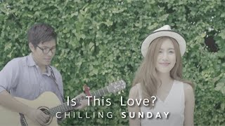Chilling Sunday - Is This Love? (Official Music Video)