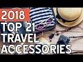 21 Best Travel Accessories 2018