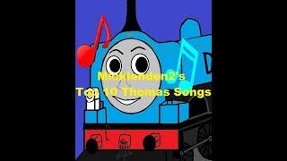 My Top 10 Thomas The Tank Engine Songs