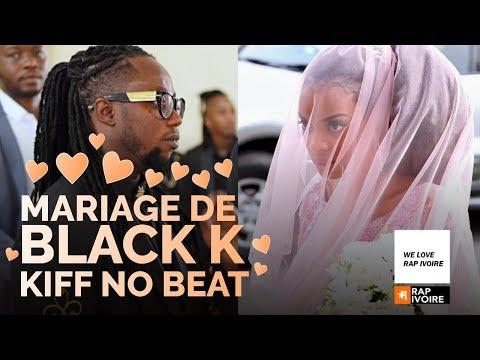 Mariage Du Rappeur BLACK K  ( KIFF NO BEAT)