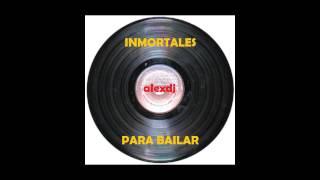inmortales mix para bailar 2013 alexdj jlb reyes locos fito olivares y mas