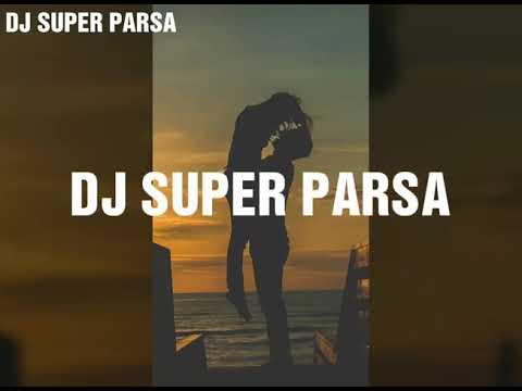 Saiya mare hacha hach utha k kora me (DJ SUPER PARSA)