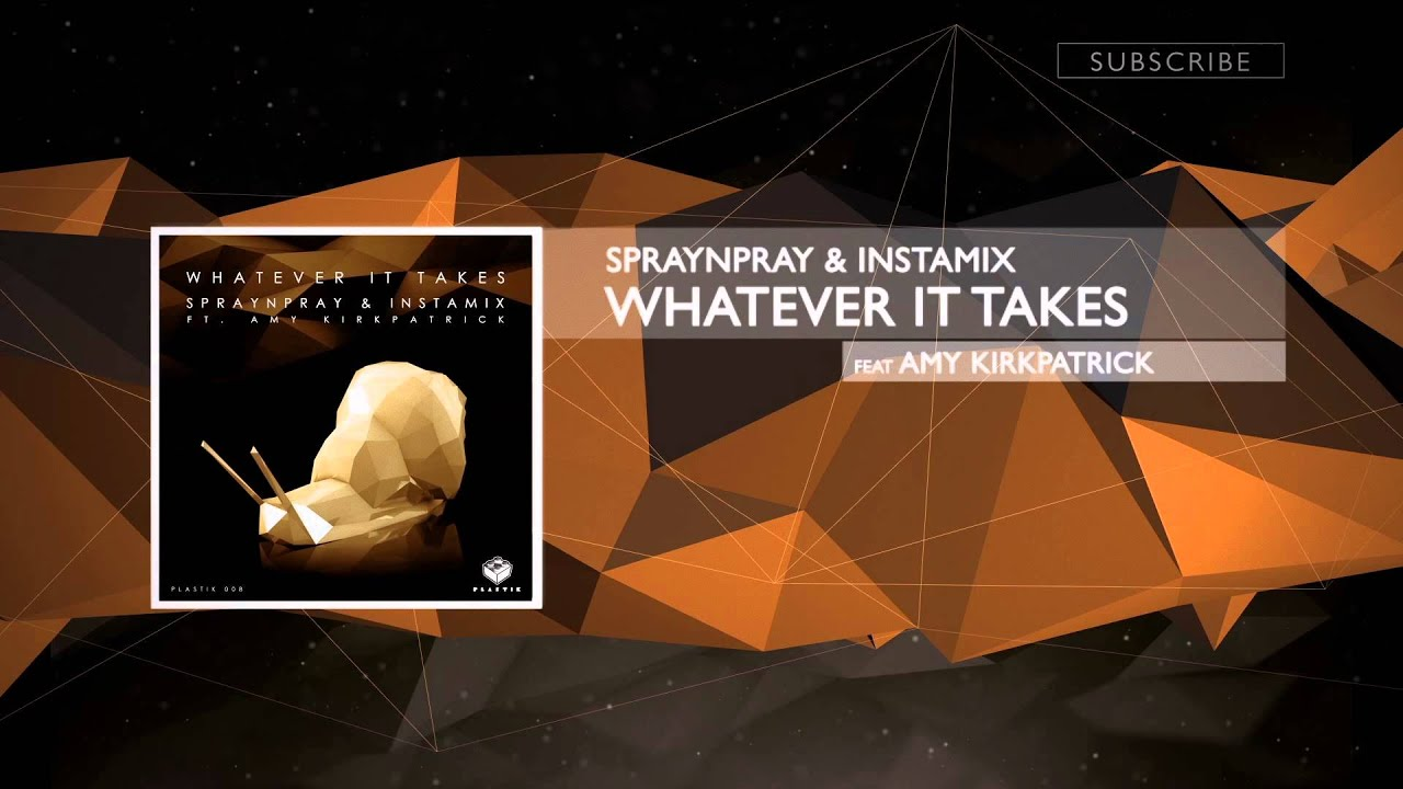 SPRAYnPRAY & INSTAMIX Feat Amy Kirkpatrick - Whatever It Takes  [OUT NOW]