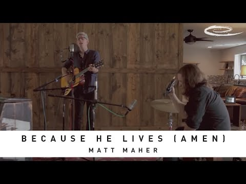 MATT MAHER - Because He Lives (Amen): Song Sessions