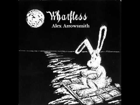"""Alex Arrowsmith - """"Wharfless"""""""