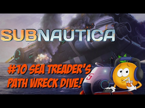 Subnautica Walk Through! #10 Sea Treaders Path Wreck!