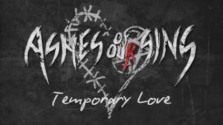 Скачать Temporary Love Ashes Of Our Sins