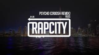 Russ - Psycho (Croosh Remix)