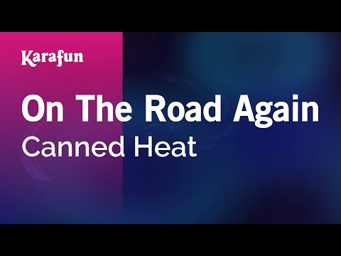 Karaoke On The Road Again - Canned Heat *