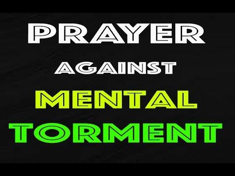 PRAYER TO OVERCOME MENTAL TORMENT
