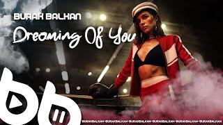 Burak Balkan - Dreaming Of You (Official Video)