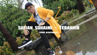 Sufian Suhaimi - Terakhir Cover Rizki Yudha Full