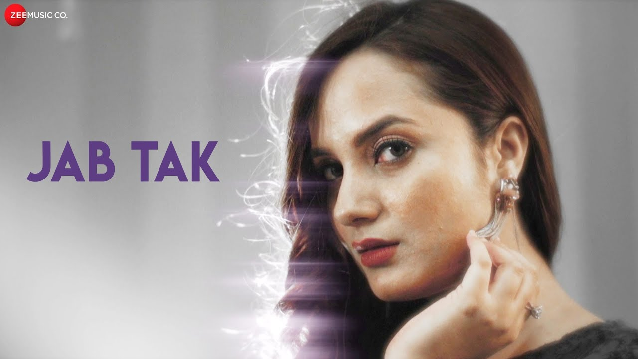 Jab Tak - Official Music Video | Aakanksha Sharma & Samim Khan | Ajay Jaiswal