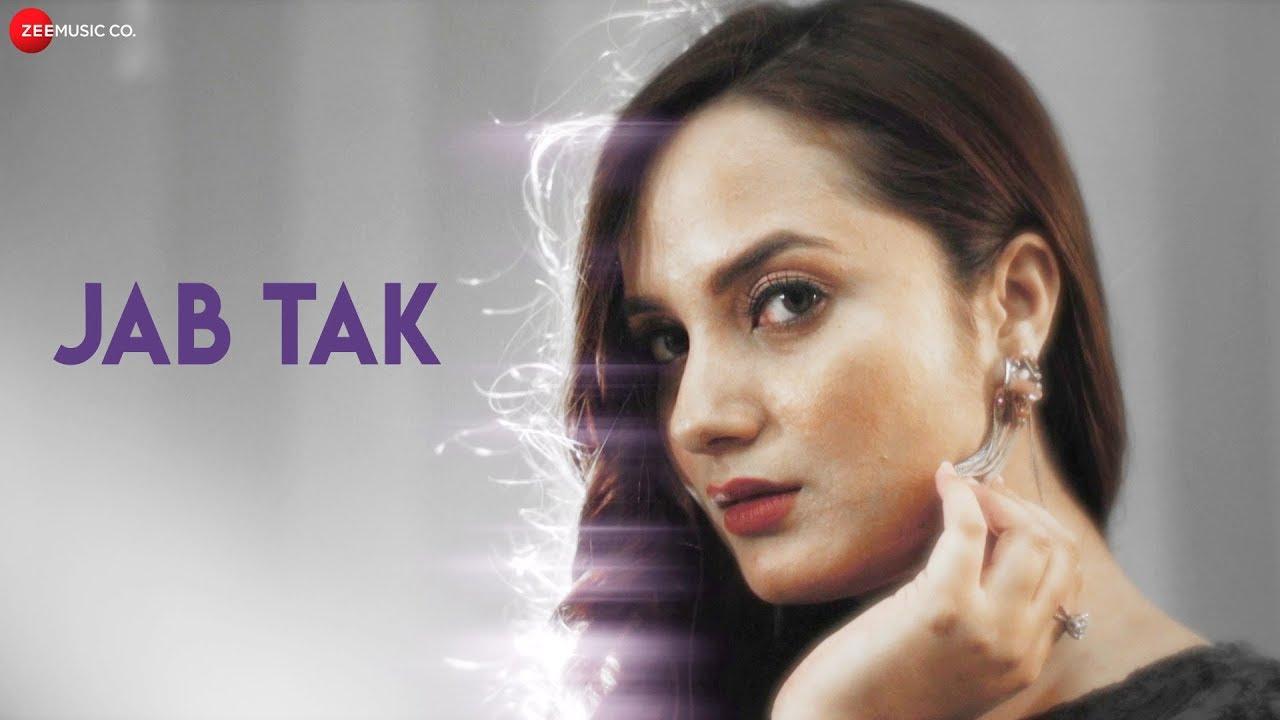 Jab Tak - Official Music Video | Aakanksha Sharma & Samim Khan | Ajay Jaiswal
