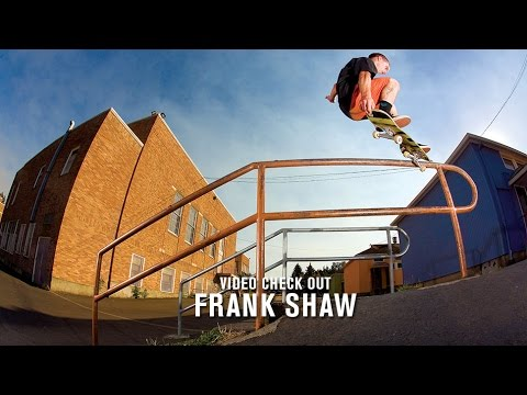 Video Check Out: Frank Shaw - TransWorld SKATEboarding