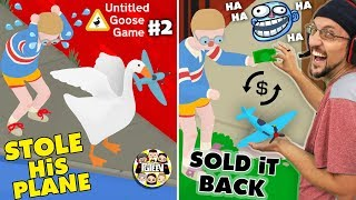 WE STOLE HIS PLANE & MADE HIM BUY IT BACK! hahahaha (FGTeeV Untitled Goose Game $cam #2)