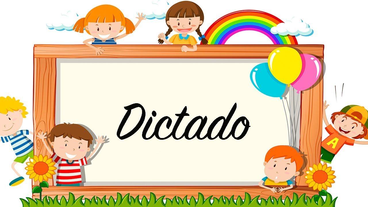 DICTADO PARA NIÑOS - DICTADO PRIMERO primaria - DICTADOS - YouTube