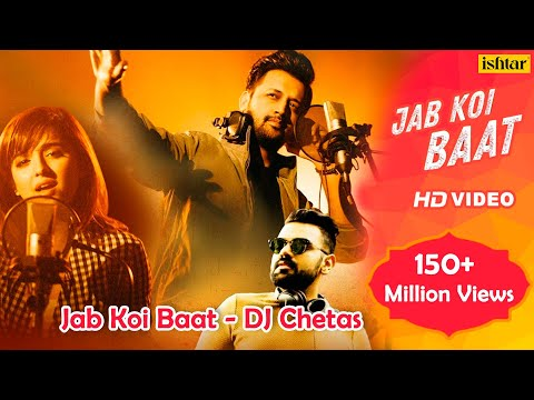Mix - Jab Koi Baat - DJ Chetas | Full Video | Ft : Atif Aslam & Shirley Setia | Latest Romantic Songs 2018