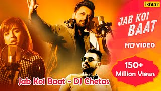 Jab Koi Baat - DJ Chetas | Full Video | Ft : Atif Aslam & Shirley Setia | Latest Romantic Songs 2018 thumbnail