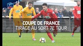 Coupe de France 2017-2018 : Tirage au sort du 7e tour I FFF 2017