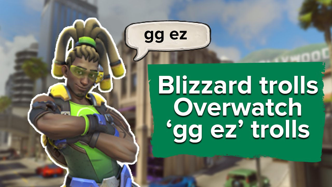 If you type 'gg ez' in Overwatch, prepare to look like even