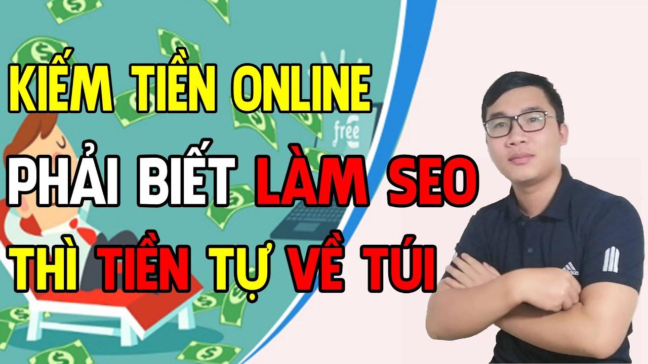 Làm Kiếm Tiền Online Phải Biết Làm SEO Đầu Tiên   Duy MKT